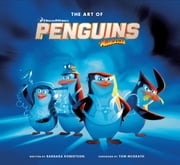 The Art of Penguins of Madagascar ebook by Barbara Robertson,Tom McGrath