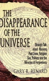 The Disappearance Of The Universe ebook by Gary Renard