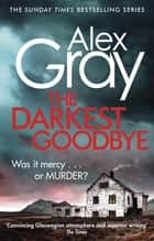 The Darkest Goodbye - Book 13 in the Sunday Times bestselling detective series ebook by
