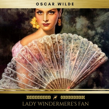 Lady Windermere's Fan audiobook by Oscar Wilde