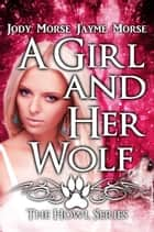 A Girl and Her Wolf ebook by Jody Morse,Jayme Morse