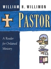 Pastor - Reader in Ordained Ministry ebook by Willimon, William H.