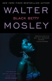 "Black Betty - Featuring an Original Easy Rawlins Short Story ""Ga ebook by Walter Mosley"