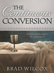 Continuous Conversion ebook by Brad Wilcox