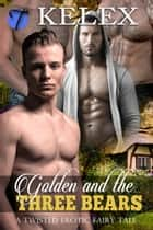 Golden and the Three Bears ebook by Kelex