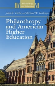 Philanthropy and American Higher Education ebook by John R. Thelin,Richard W. Trollinger
