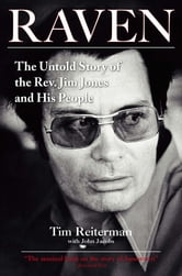 Raven - The Untold Story of the Rev. Jim Jones and His People ebook by Tim Reiterman
