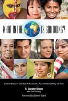 What in the World is God Doing? ebook by Don Fanning,C. Gordon Olson