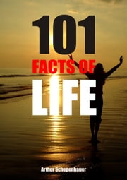 101 Facts of life ebook by Arthur Schopenhauer