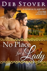 No Place For A Lady (A Historical Romance Novel) ebook by Deb Stover