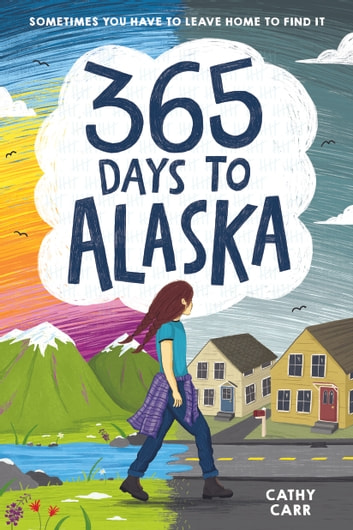 365 Days to Alaska ebook by Cathy Carr