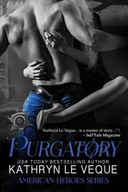 Purgatory - American Heroes, #3 ebook by Kathryn Le Veque