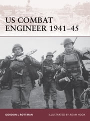 US Combat Engineer 1941?45 ebook by Gordon L. Rottman,Mr Adam Hook