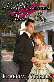 Lady Constance Yankee Spy ebook by Rebecca J Vickery
