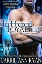 Tattered Loyalties ebook by