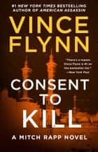 Consent to Kill - A Thriller ebook by Vince Flynn