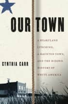 Our Town ebook by Cynthia Carr