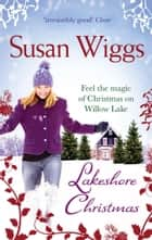 Lakeshore Christmas (The Lakeshore Chronicles, Book 6) ebook by Susan Wiggs
