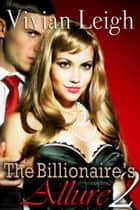 The Billionaire's Allure 2 ebook by Vivian Leigh