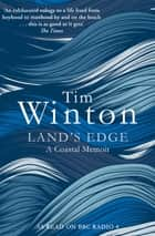 Land's Edge - A Coastal Memoir eBook by Tim Winton