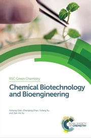 Chemical Biotechnology and Bioengineering ebook by Qian, Xuhong