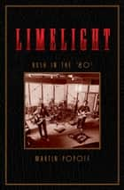 Limelight: Rush in the '80s ebook by