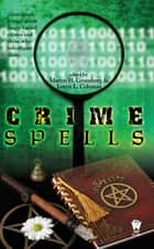 Crime Spells ebook by Martin H. Greenberg,Loren Coleman