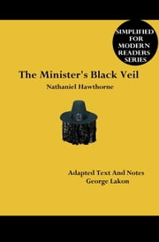 The Minister's Black Veil - Simplified for Modern Readers ebook by George Lakon,Nataniel Hawthorne