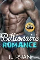 Billionaire Romance - A BBW Plus Size Romance Billionaire Love Story ebook by J.L. Ryan, billionaire romance