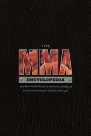 The Mma Encyclopedia ebook by Jonathan Snowden and Kendall Shields