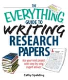 The Everything Guide To Writing Research Papers Book ebook by Cathy Spalding