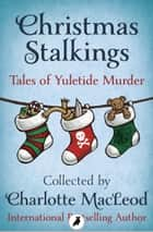 Christmas Stalkings ebook by Charlotte MacLeod