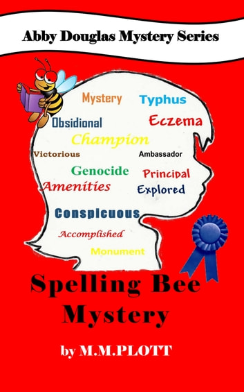 Spelling Bee Mystery ebook by M. M. Plott