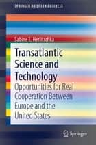 Transatlantic Science and Technology ebook by Sabine E. Herlitschka