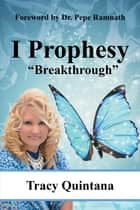 I Prophesy ebook by Tracy Quintana
