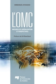 L'OMC : mesures de libéralisation et perspectives ebook by Kobo.Web.Store.Products.Fields.ContributorFieldViewModel