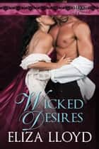 Wicked Desires - Wicked Affairs ebook by Eliza Lloyd