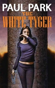 The White Tyger ebook by Paul Park