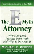 The E-Myth Attorney ebook by Michael E. Gerber,Robert Armstrong J.D.,Sanford Fisch J.D.