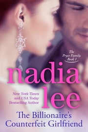 The Billionaire's Counterfeit Girlfriend (The Pryce Family Book 1) ebook by Nadia Lee