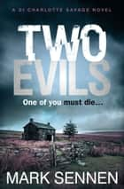 Two Evils: A DI Charlotte Savage Novel ebook by