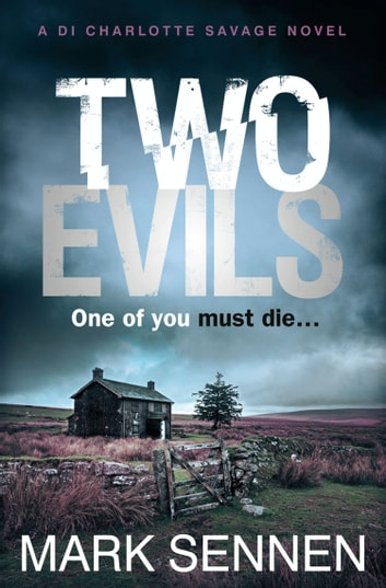 Two Evils: A DI Charlotte Savage Novel ebook by Mark Sennen