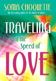 Traveling At The Speed Of Love ebook by Sonia Choquette