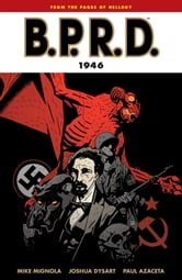 B.P.R.D. Volume 9: 1946 ebook by Mike Mignola