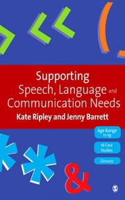Supporting Speech, Language & Communication Needs - Working with Students Aged 11 to 19 ebook by Kate Ripley,Jenny Barrett