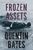 Frozen Assets - Introducing the Gunnhilder Mystery Series Set in Iceland ebook by Quentin Bates