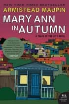 Mary Ann in Autumn ebook by Armistead Maupin