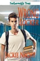 Wrong Locker ebook by Jackie Nacht