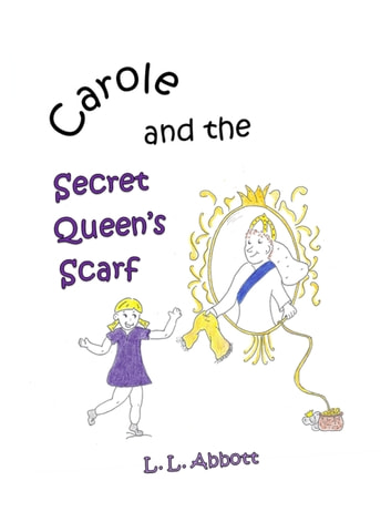 Carole And The Secret Queen's Scarf ebook by L.L. Abbott