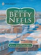 When Two Paths Meet ebook by Betty Neels